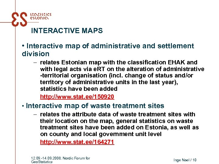 INTERACTIVE MAPS • Interactive map of administrative and settlement division – relates Estonian map