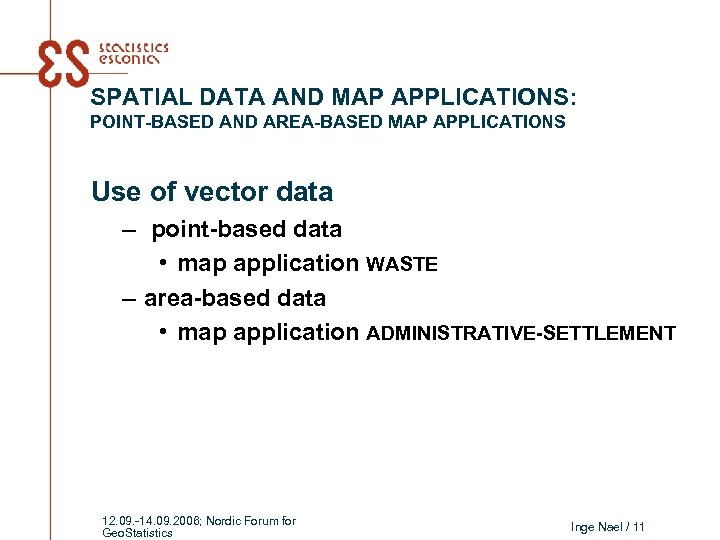 SPATIAL DATA AND MAP APPLICATIONS: POINT-BASED AND AREA-BASED MAP APPLICATIONS Use of vector data
