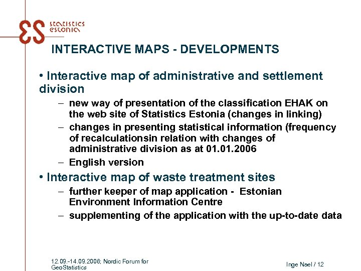 INTERACTIVE MAPS - DEVELOPMENTS • Interactive map of administrative and settlement division – new