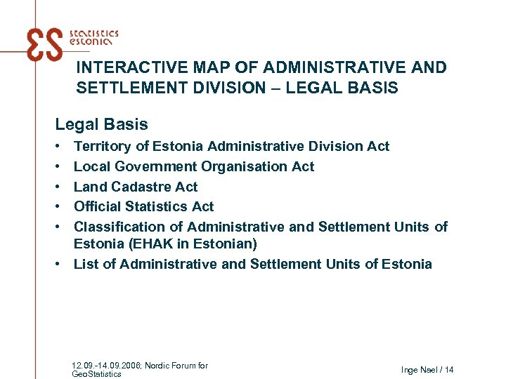 INTERACTIVE MAP OF ADMINISTRATIVE AND SETTLEMENT DIVISION – LEGAL BASIS Legal Basis • •