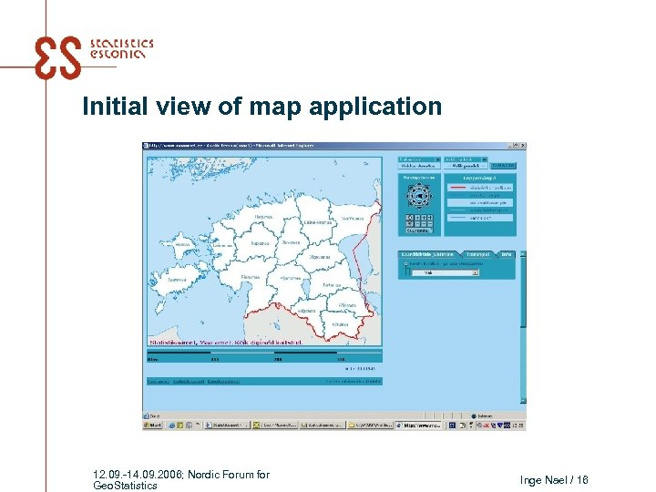 Initial view of map application 12. 09. -14. 09. 2006; Nordic Forum for Geo.