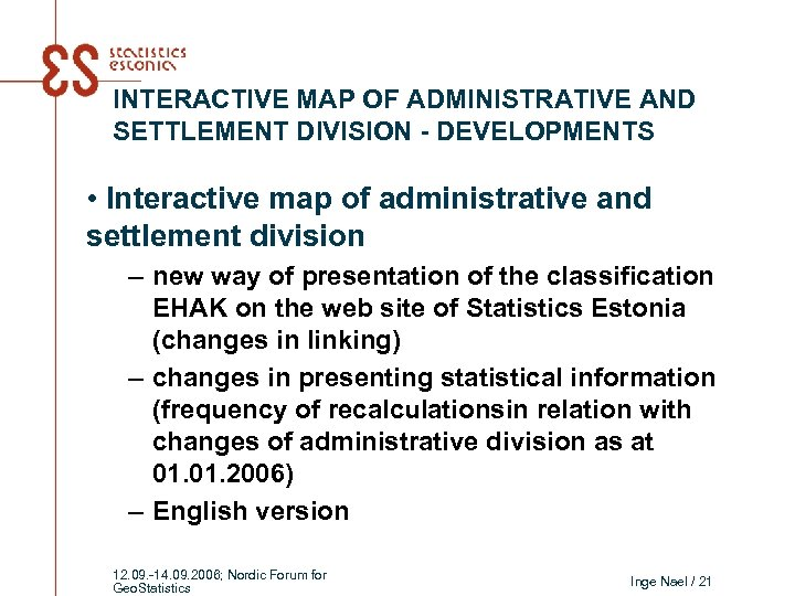 INTERACTIVE MAP OF ADMINISTRATIVE AND SETTLEMENT DIVISION - DEVELOPMENTS • Interactive map of administrative