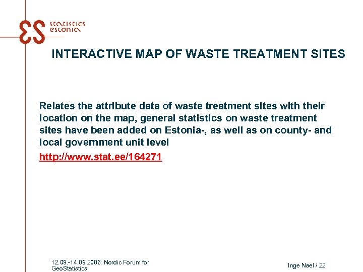 INTERACTIVE MAP OF WASTE TREATMENT SITES Relates the attribute data of waste treatment sites