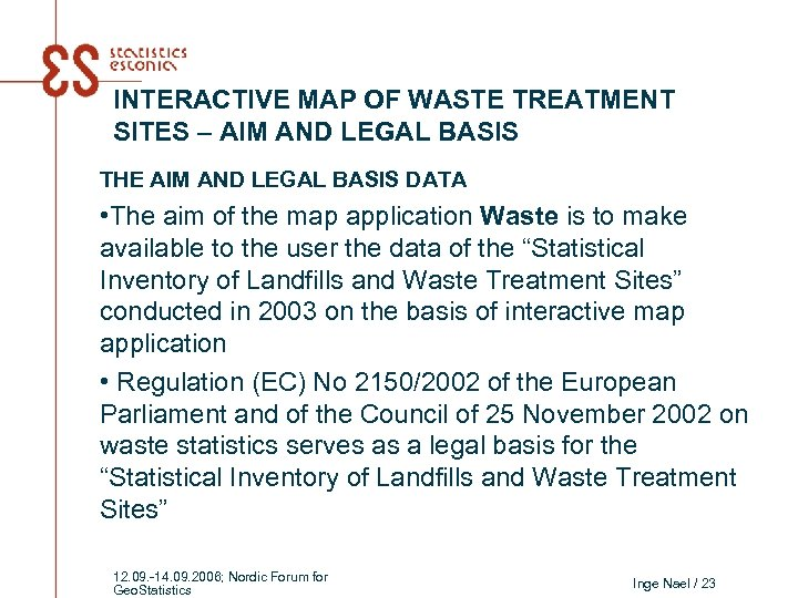 INTERACTIVE MAP OF WASTE TREATMENT SITES – AIM AND LEGAL BASIS THE AIM AND
