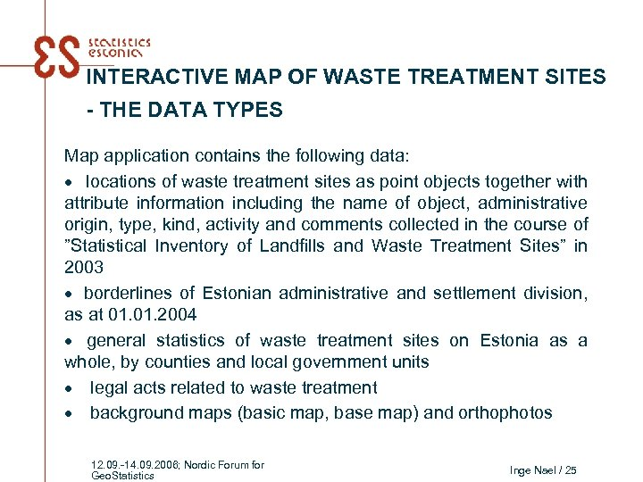 INTERACTIVE MAP OF WASTE TREATMENT SITES - THE DATA TYPES Map application contains the