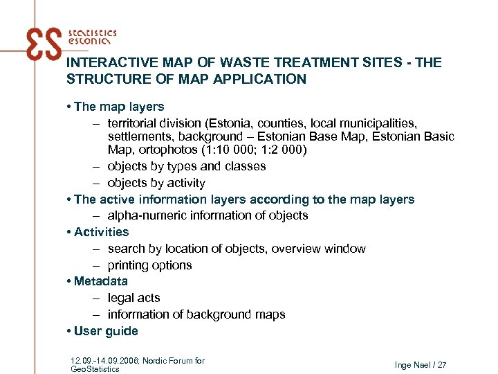 INTERACTIVE MAP OF WASTE TREATMENT SITES - THE STRUCTURE OF MAP APPLICATION • The