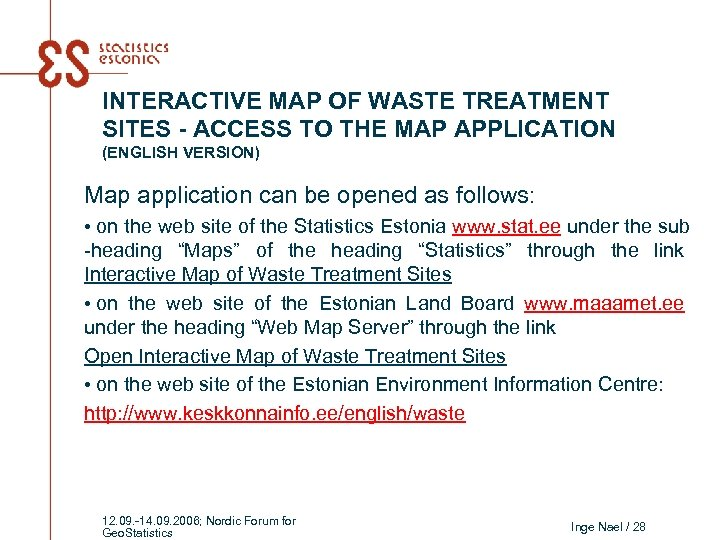 INTERACTIVE MAP OF WASTE TREATMENT SITES - ACCESS TO THE MAP APPLICATION (ENGLISH VERSION)
