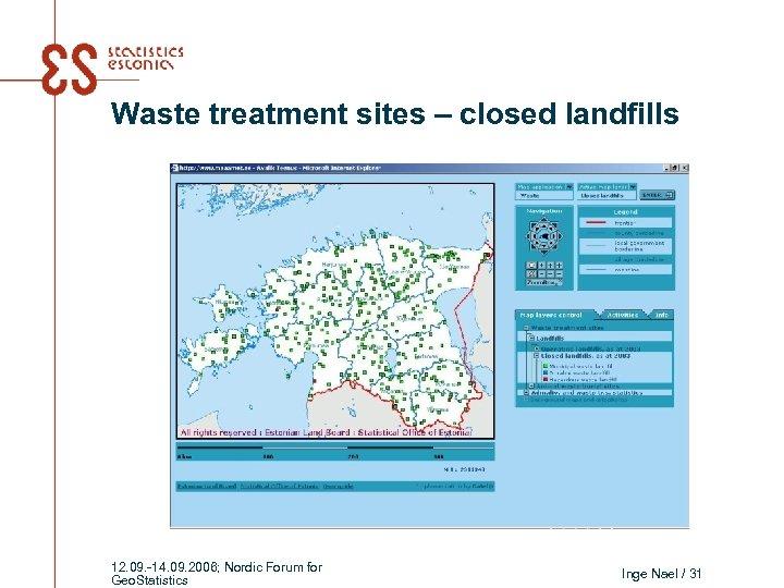 Waste treatment sites – closed landfills 12. 09. -14. 09. 2006; Nordic Forum for