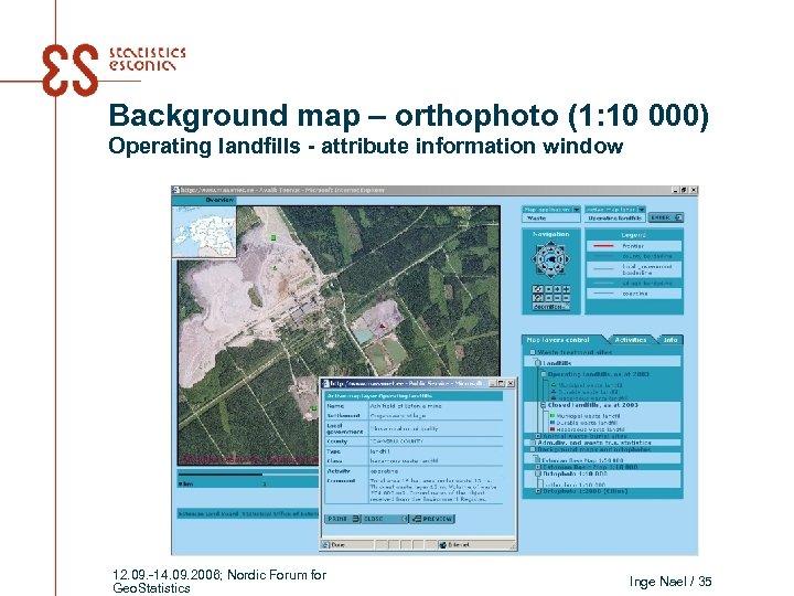 Background map – orthophoto (1: 10 000) Operating landfills - attribute information window 12.
