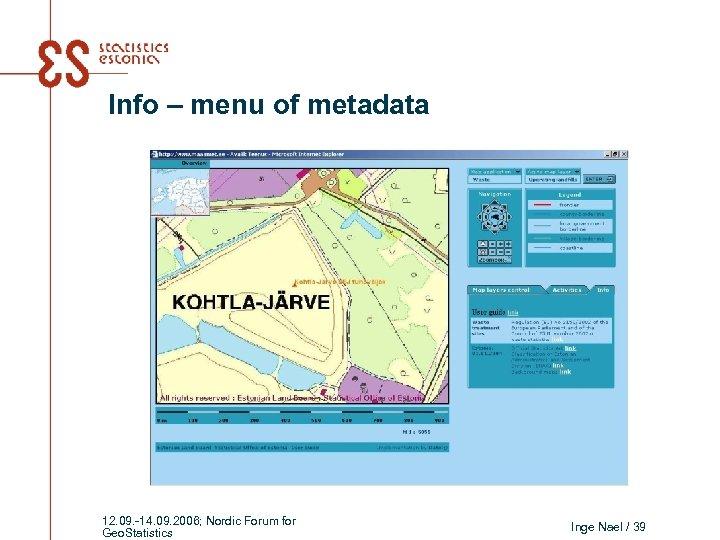 Info – menu of metadata 12. 09. -14. 09. 2006; Nordic Forum for Geo.