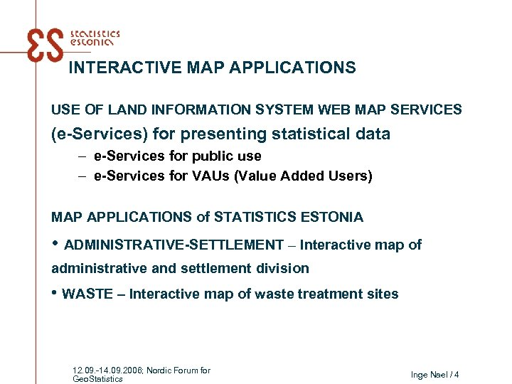 INTERACTIVE MAP APPLICATIONS USE OF LAND INFORMATION SYSTEM WEB MAP SERVICES (e-Services) for presenting