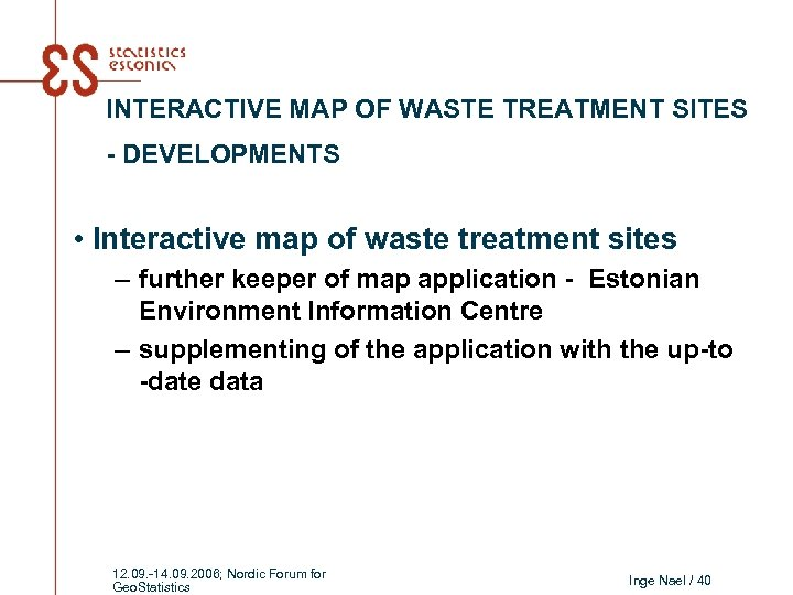 INTERACTIVE MAP OF WASTE TREATMENT SITES - DEVELOPMENTS • Interactive map of waste treatment