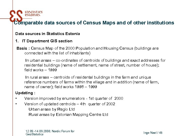 Comparable data sources of Census Maps and of other institutions Data sources in Statistics