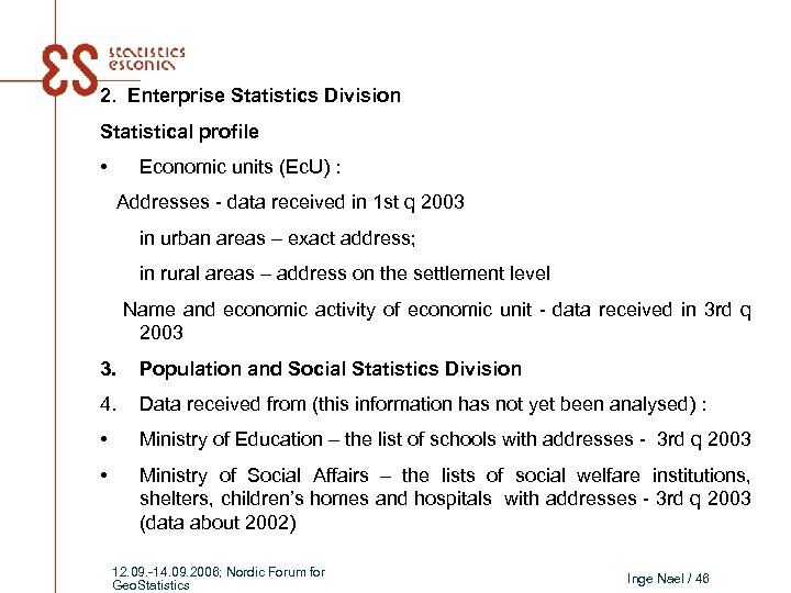 2. Enterprise Statistics Division Statistical profile • Economic units (Ec. U) : Addresses -