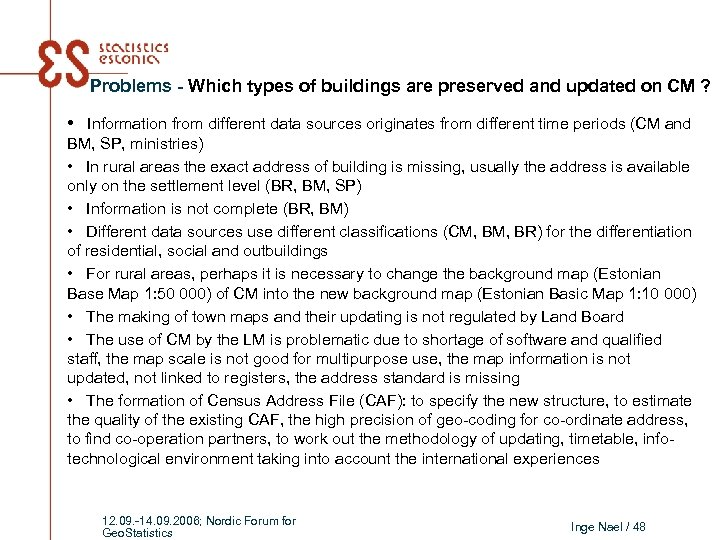 Problems - Which types of buildings are preserved and updated on CM ? •