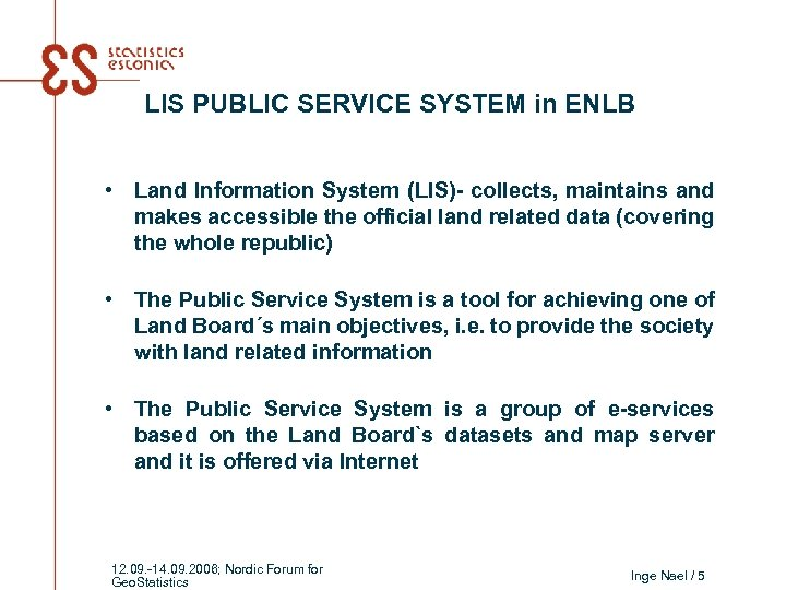 LIS PUBLIC SERVICE SYSTEM in ENLB • Land Information System (LIS)- collects, maintains and