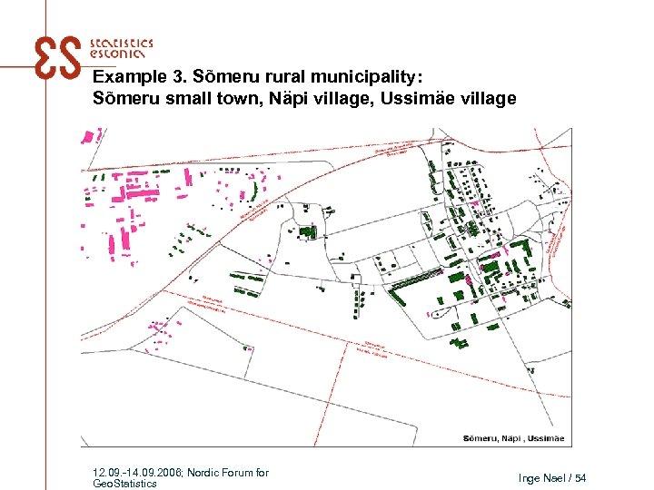 Example 3. Sõmeru rural municipality: Sõmeru small town, Näpi village, Ussimäe village 12. 09.