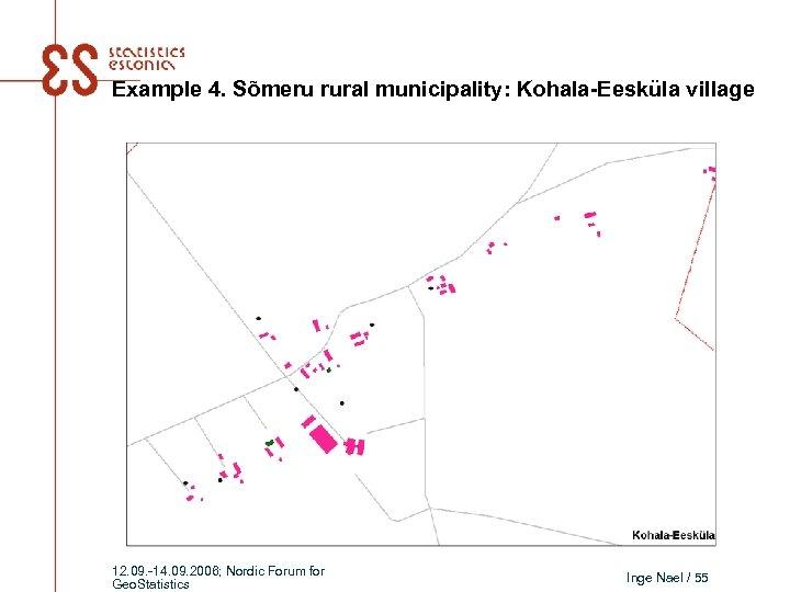 Example 4. Sõmeru rural municipality: Kohala-Eesküla village 12. 09. -14. 09. 2006; Nordic Forum
