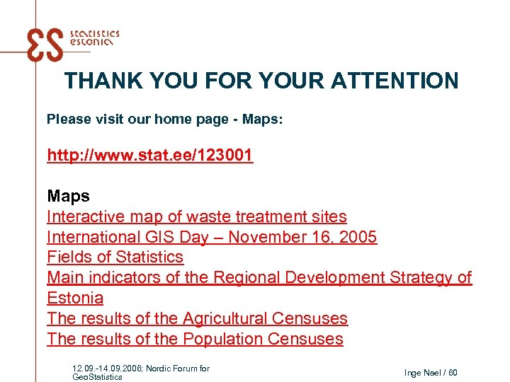 THANK YOU FOR YOUR ATTENTION Please visit our home page - Maps: http: //www.