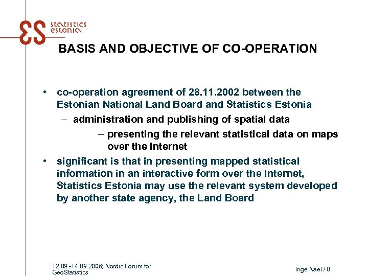 BASIS AND OBJECTIVE OF CO-OPERATION • co-operation agreement of 28. 11. 2002 between the