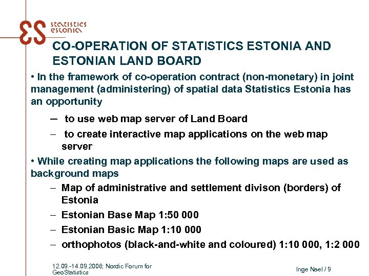 CO-OPERATION OF STATISTICS ESTONIA AND ESTONIAN LAND BOARD • In the framework of co-operation