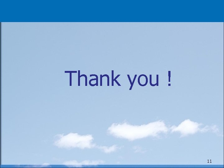 Thank you ! 11