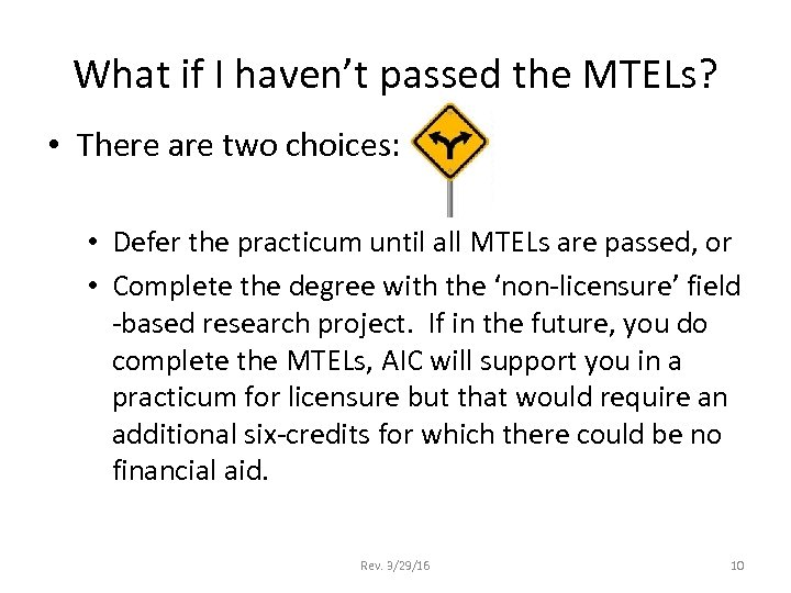 What if I haven't passed the MTELs? • There are two choices: • Defer
