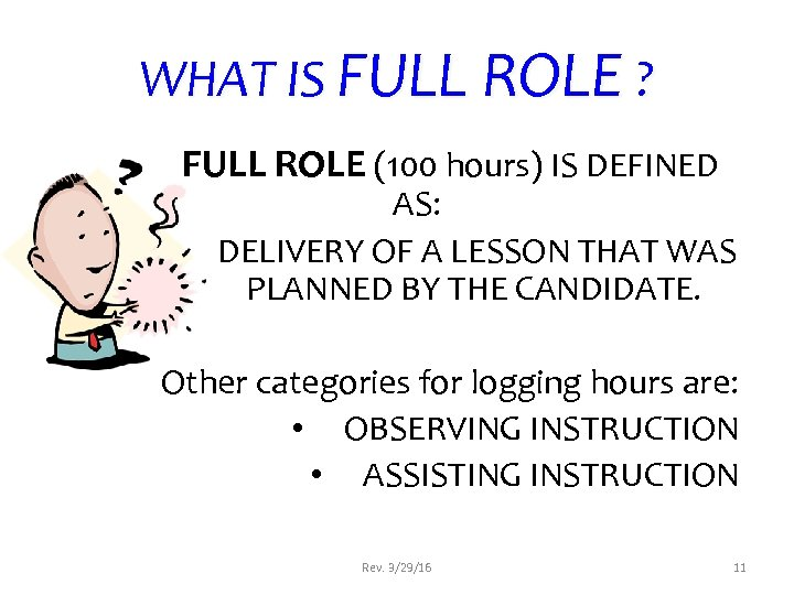 WHAT IS FULL ROLE ? FULL ROLE (100 hours) IS DEFINED AS: DELIVERY OF