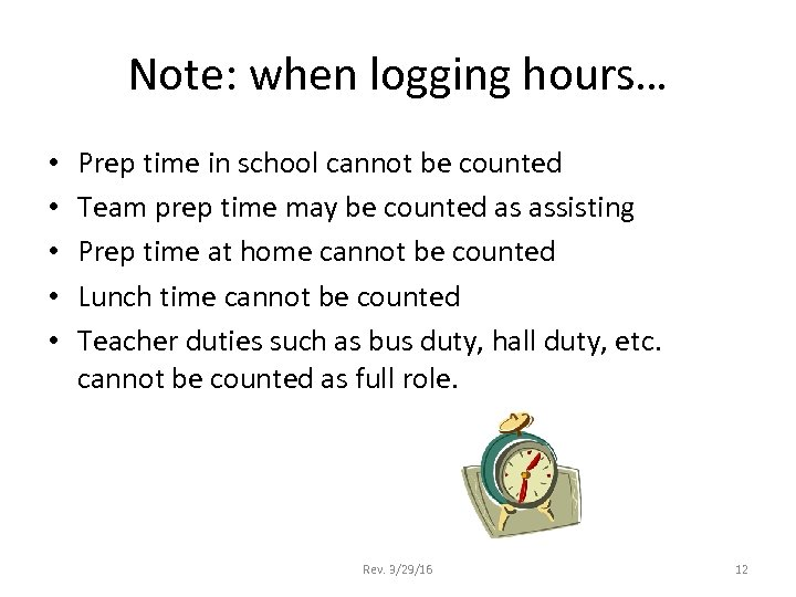 Note: when logging hours… • • • Prep time in school cannot be counted