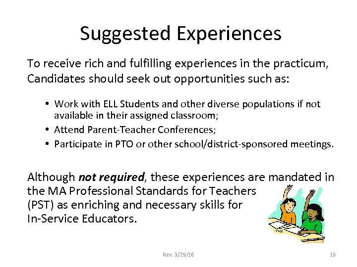 Suggested Experiences To receive rich and fulfilling experiences in the practicum, Candidates should