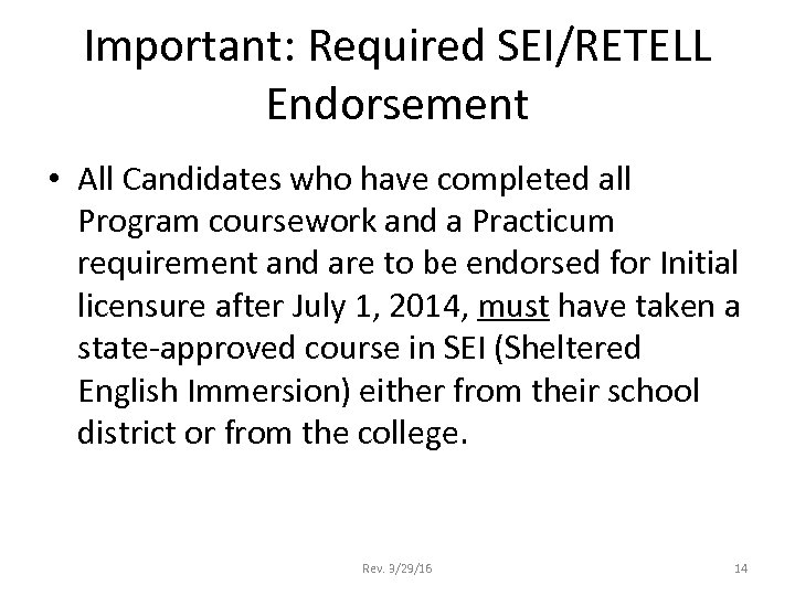 Important: Required SEI/RETELL Endorsement • All Candidates who have completed all Program coursework and