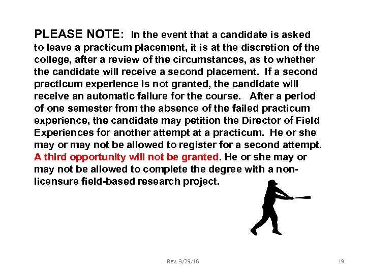 PLEASE NOTE: In the event that a candidate is asked to leave a practicum