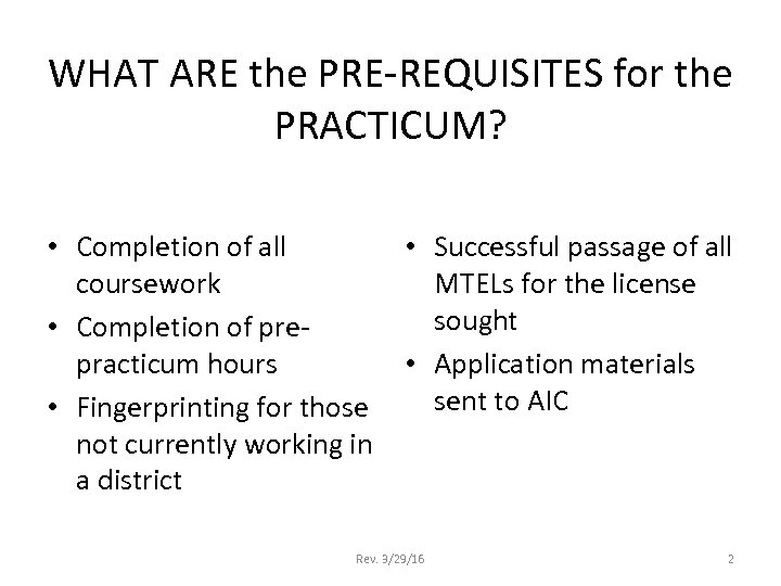 WHAT ARE the PRE-REQUISITES for the PRACTICUM? • Completion of all • Successful passage