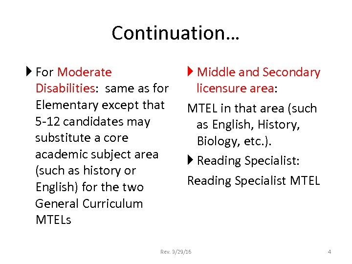 Continuation… For Moderate Disabilities: same as for Elementary except that 5 -12 candidates may