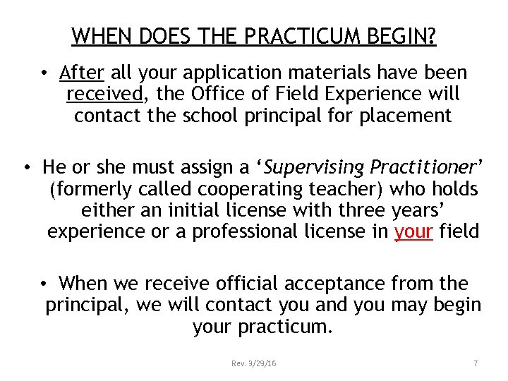 WHEN DOES THE PRACTICUM BEGIN? • After all your application materials have been received,