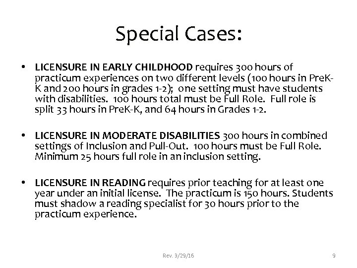 Special Cases: • LICENSURE IN EARLY CHILDHOOD requires 300 hours of practicum experiences on