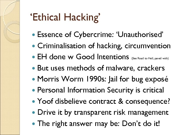 'Ethical Hacking' Essence of Cybercrime: 'Unauthorised' Criminalisation of hacking, circumvention EH done w Good