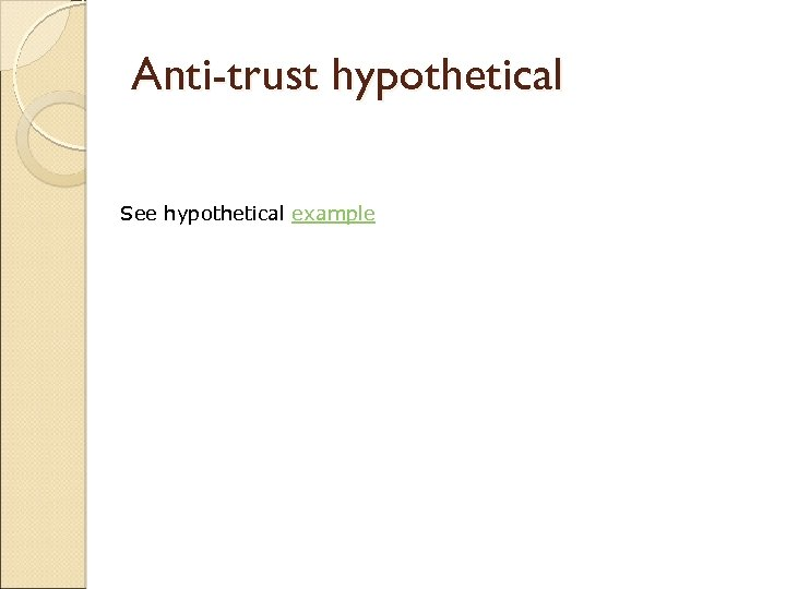 Anti-trust hypothetical See hypothetical example