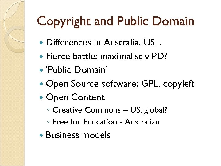 Copyright and Public Domain Differences in Australia, US. . . Fierce battle: maximalist v