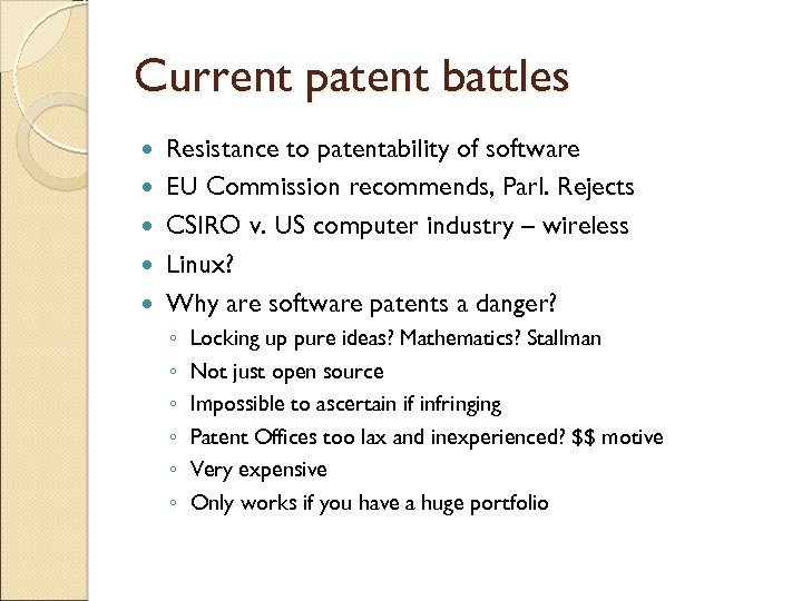 Current patent battles Resistance to patentability of software EU Commission recommends, Parl. Rejects CSIRO