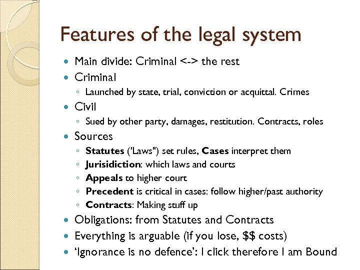 Features of the legal system Main divide: Criminal <-> the rest Criminal ◦ Launched