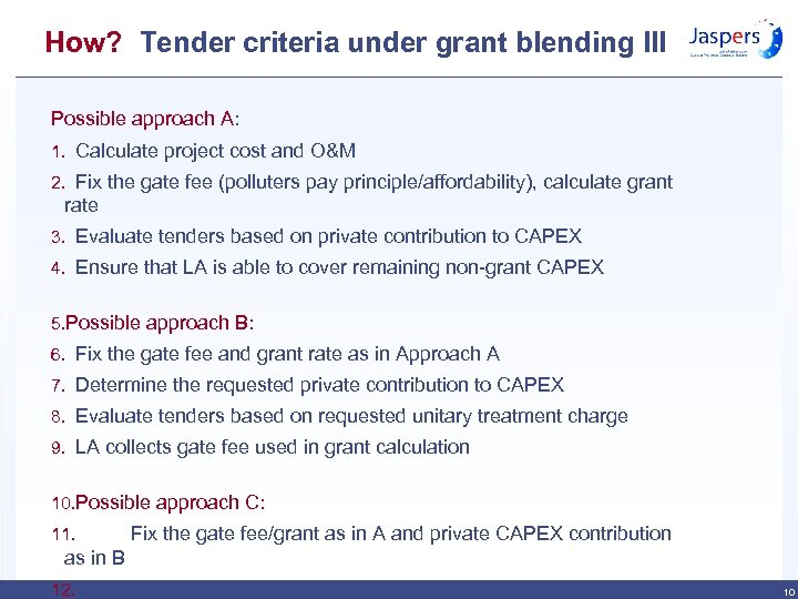 How? Tender criteria under grant blending III Possible approach A: 1. Calculate project cost
