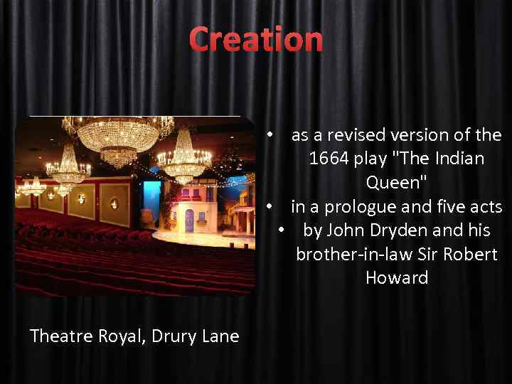 Creation • as a revised version of the 1664 play