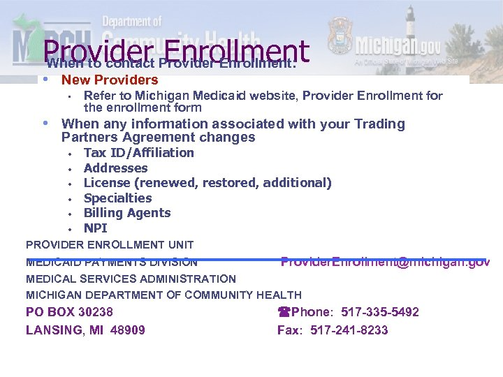 Provider Enrollment: When to contact Enrollment • New Providers • Refer to Michigan Medicaid