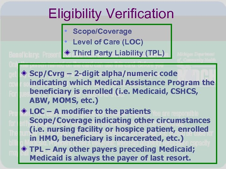 Eligibility Verification • Scope/Coverage • Level of Care (LOC) Third Party Liability (TPL) Scp/Cvrg