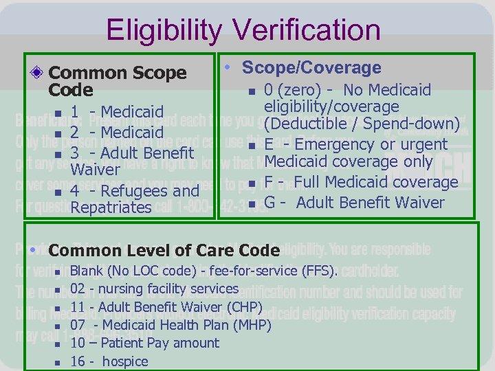 Eligibility Verification Common Scope Code n n 1 - Medicaid 2 - Medicaid 3