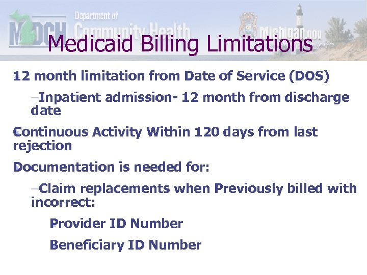 Medicaid Billing Limitations 1 2 month limitation from Date of Service (DOS) –Inpatient admission-