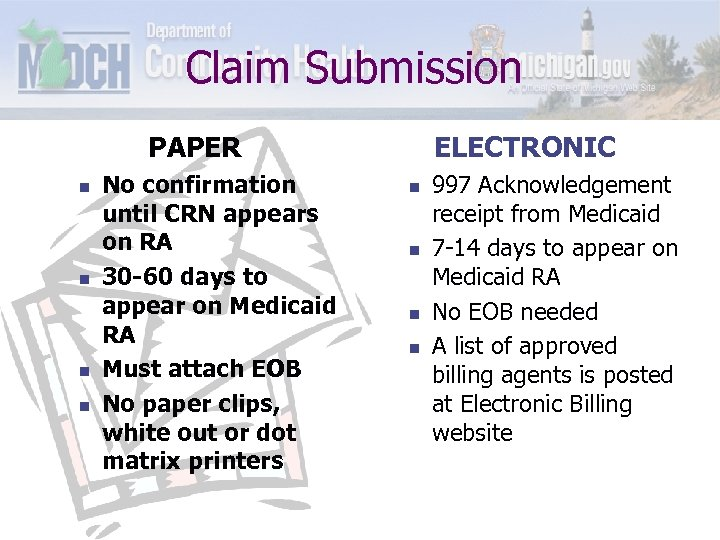 Claim Submission PAPER n n No confirmation until CRN appears on RA 30 -60