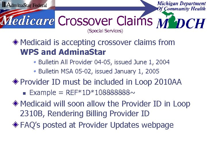 Crossover Claims (Special Services) Medicaid is accepting crossover claims from WPS and Admina. Star