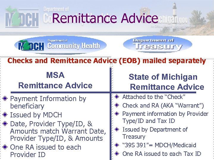Remittance Advice Checks and Remittance Advice (EOB) mailed separately MSA Remittance Advice Payment Information